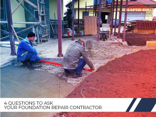 What To Ask Your Contractor: 4 Questions To Ask Your Foundation Repair Contractor