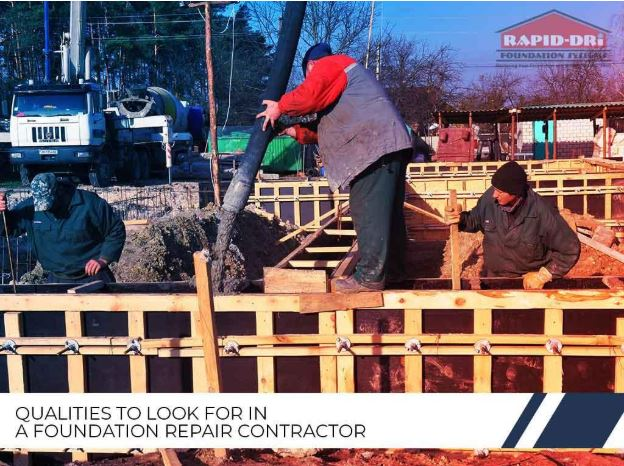 QUALITIES TO LOOK FOR IN A FOUNDATION REPAIR CONTRACTOR