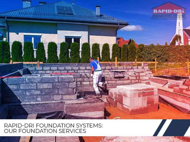 RAPID-DRI FOUNDATION SYSTEMS OUR FOUNDATION SERVICES